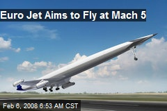 Euro Jet Aims to Fly at Mach 5