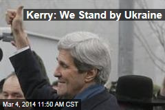 Kerry: We Stand by Ukraine