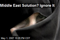 Middle East Solution? Ignore It