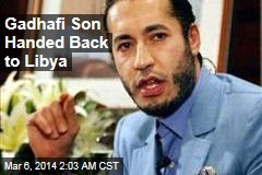 Gadhafi Son Handed Back to Libya