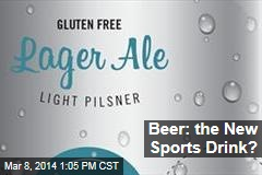 Beer: the New Sports Drink?