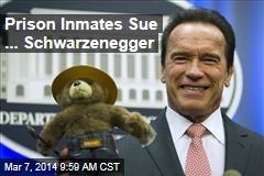 Prison Inmates Sue ... Schwarzenegger