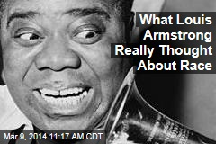 What Louis Armstrong Really Thought About Race