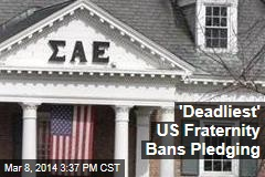 'Deadliest' US Fraternity Bans Pledging