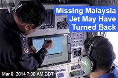 Missing Malaysia Jet May Have Turned Back