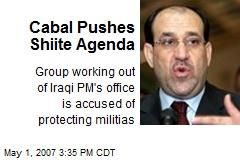 Cabal Pushes Shiite Agenda