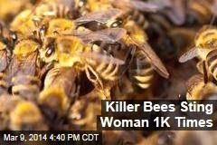 Killer Bees Sting Woman 1K Times