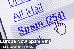 Europe Now Spam King