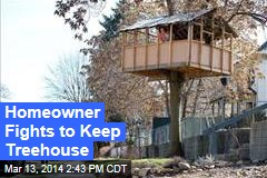 Homeowner Fights to Keep Treehouse