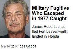 Military Fugitive Who Escaped in 1977 Caught