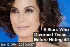 6 Stars Who Divorced Twice... Before Hitting 40