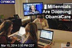 Millennials Are Dooming ObamaCare