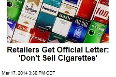 Retailers Get Official Letter: 'Don't Sell Cigarettes'