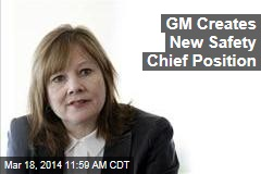 GM Creates New Safety Chief Position
