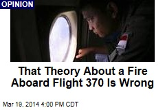 That Theory About a Fire Aboard Flight 370 Is Wrong