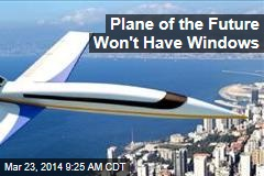 Plane of the Future Won't Have Windows