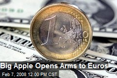 Big Apple Opens Arms to Euros