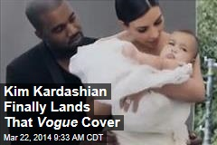Kim Kardashian Finally Lands That Vogue Cover