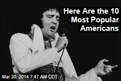 Here Are the 10 Most Popular Americans