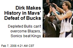Dirk Makes History in Mavs' Defeat of Bucks