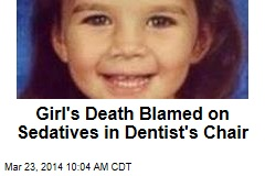 Sedatives Blamed for Girl's Death in Dentist Chair