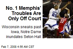 No. 1 Memphis' Troubles Are Only Off Court