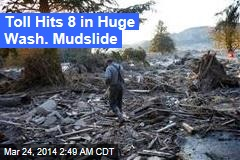 Toll Hits 8 in Huge Wash. Mudslide