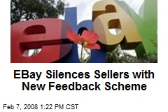 EBay Silences Sellers with New Feedback Scheme