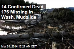 14 Confirmed Dead, 176 Missing in Wash. Mudslide