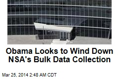 Obama Has Plan to End NSA Bulk Data Collection