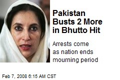 Pakistan Busts 2 More in Bhutto Hit