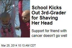 School Kicks Out 3rd-Grader for Shaving Her Head
