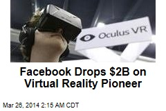 Facebook Buys Virtual Reality Pioneer