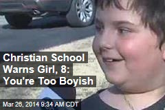 Christian School Warns Girl, 8: You're Too Boyish