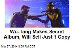 Wu-Tang Makes Secret Album, Will Sell Just 1 Copy