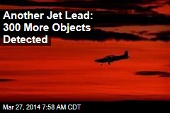 Jet Search Halted as 300 More Objects Seen