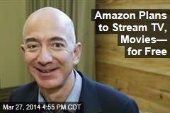 Amazon Plans to Stream TV, Movies— for Free