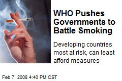 WHO Pushes Governments to Battle Smoking