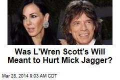 Was L'Wren Scott's Will Meant to Hurt Mick Jagger?