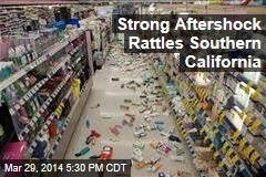 Strong Aftershock Rattles Southern California