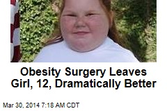 Obesity Surgery Leaves Girl, 12, Dramatically Better