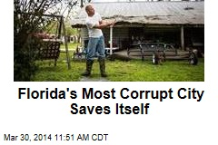 Florida's Most Corrupt City Saves Itself