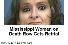 Mississippi Woman on Death Row Gets Retrial