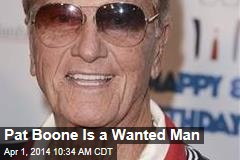 Pat Boone Is a Wanted Man