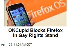 OKCupid Blocks Firefox in Gay Rights Stand