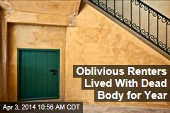 Oblivious Renters Lived With Dead Body for Year