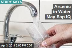 Arsenic in Water May Sap IQ