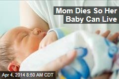 Mom Dies So Her Baby Can Live