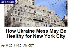 How Ukraine Mess May Be Healthy for New York City