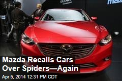 Mazda Recalls Cars Over Spiders—Again